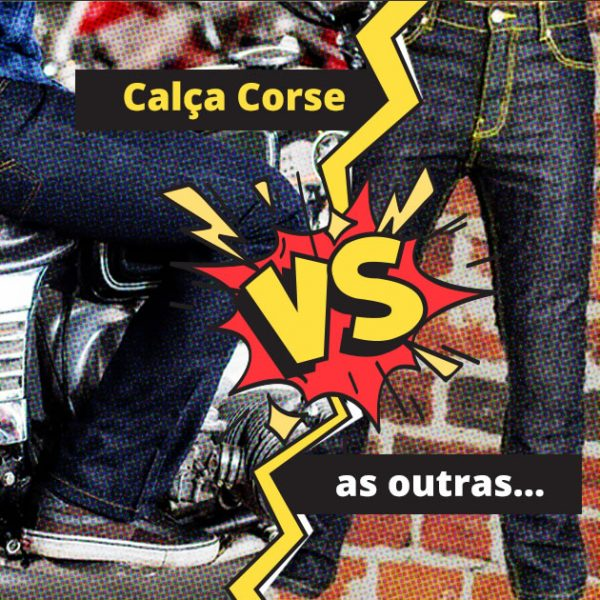 Qual o diferencial da Calça Corse para a segurança das pernas ao andar de moto?